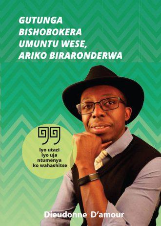 GUTUNGA BIRASHOBOKA- KIRUNDI